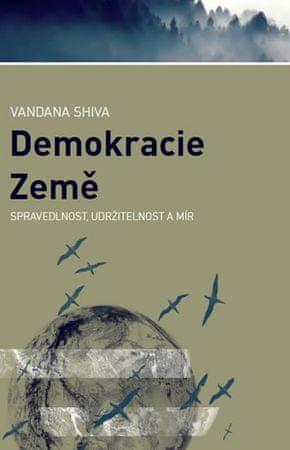 Shiva Vandana: Demokracie Země - Spravedlnost, udržitelnost a mír