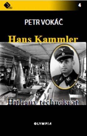 Vokáč Petr: Hans Kammler - Hitlerův technokrat