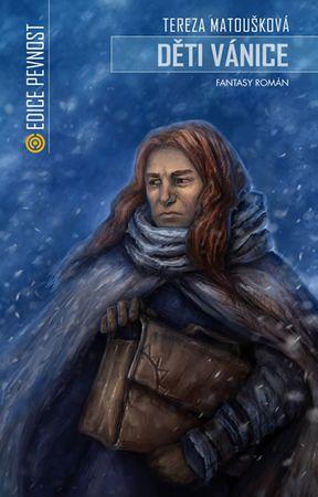 Matoušková Tereza: Děti vánice - Fantasy román