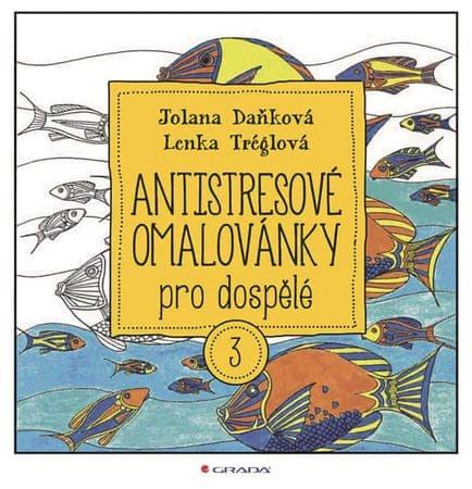 Daňková Jolana, Tréglová Lenka,: Antistresové omalovánky pro dospělé 3