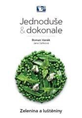 Vaněk Roman: Zelenina a luštěniny - Jednoduše & dokonale