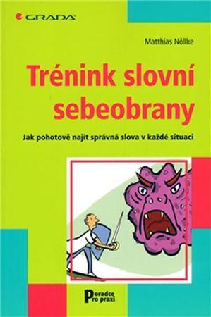 Nöllke Matthias: Trénink slovní sebeobrany