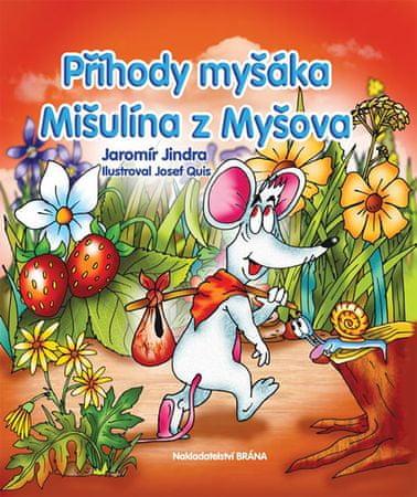 Jindra Jaromír: Příhody myšáka Mišulína z Myšova