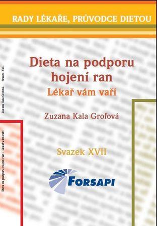 Grofová Zuzana Kala: Dieta na podporu hojení ran