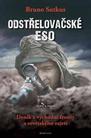 Sutkus Bruno: Odstřelovačské eso - Deník z východní fronty a sovětského zajetí