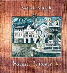 Dvořák Jiří , Verner Václav, Marek Vital: Pověsti Litoměřicka