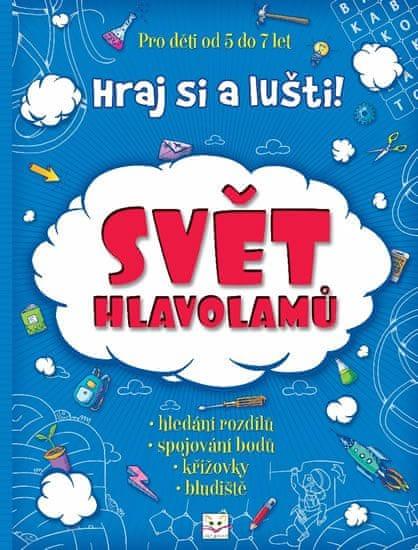 kolektiv autorů: Svět hlavolamů - Hraj si a lušti !