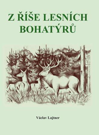 Lajtner Václav: Z říše lesních bohatýrů