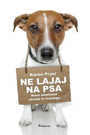 Karen Pryor: Ne lajaj na psa
