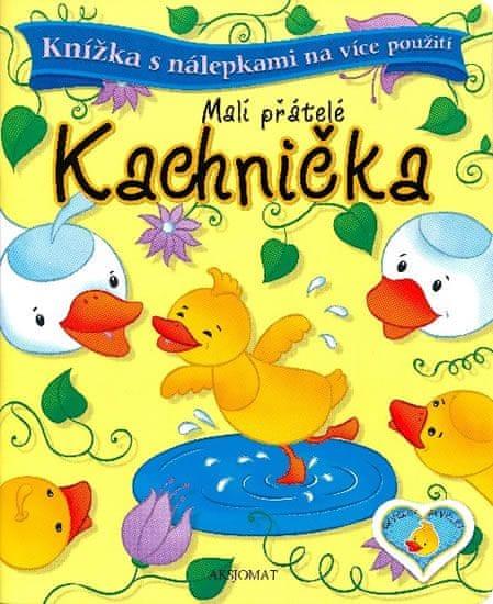 Bator Agnieszka: Malí přátelé - Kachnička