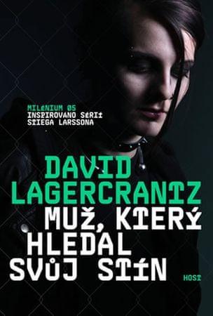 Lagercrantz David: Muž, který hledal svůj stín