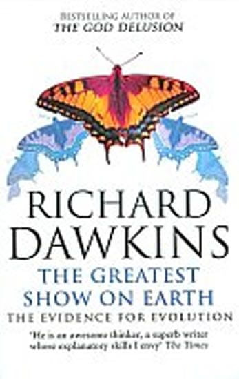 Dawkins Richard: The Greatest Show on Earth : The Evidence for Evolution