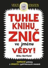 Barfield Mike: Tuhle knihu znič ve jménu vědy: Verze Einstein