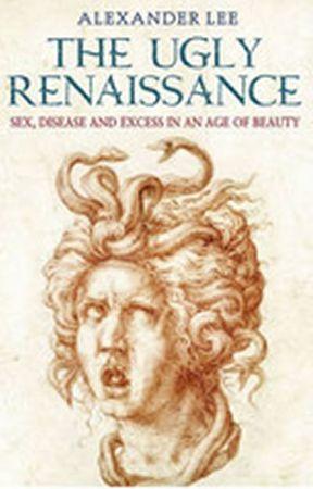 Lee Alexander: The Ugly Renaissance