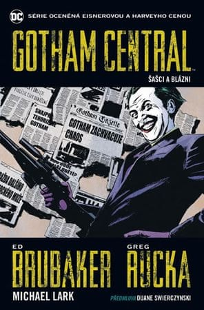 Brubaker Ed, Lark Michael, Rucka Greg,: Gotham Central 2 - Šašci a blázni