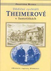 Blinka František: Dědiční rychtáři Theimerové v Samotiškách