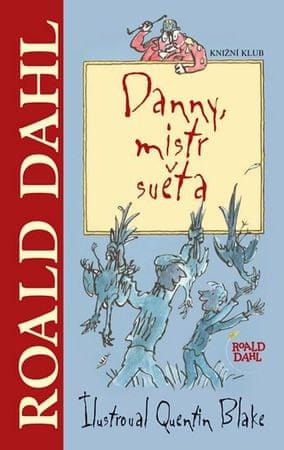 Dahl Roald: Danny, mistr světa