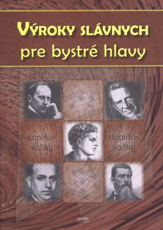Kolektív autorov: Výroky slávnych pre bystré hlavy