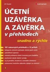 Dušek Jiří: Účetní uzávěrka a závěrka v přehledech snadno a rychle