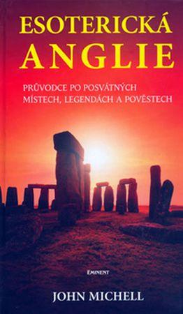 Michell John: Esoterická Anglie