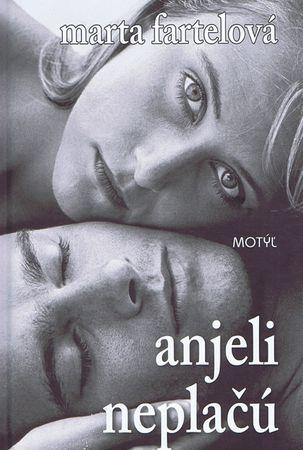 Fartelová Marta: Anjeli neplačú  (2 vyd.)