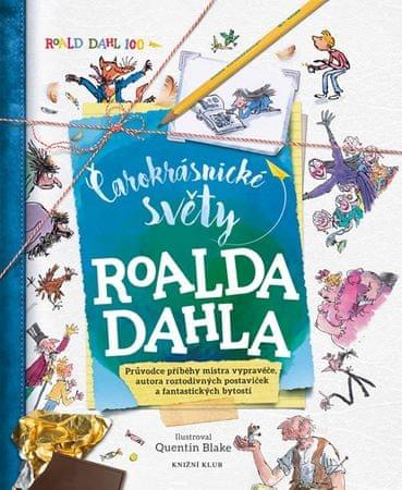 Caldwellová Stella: Čarokrásnické světy Roalda Dahla