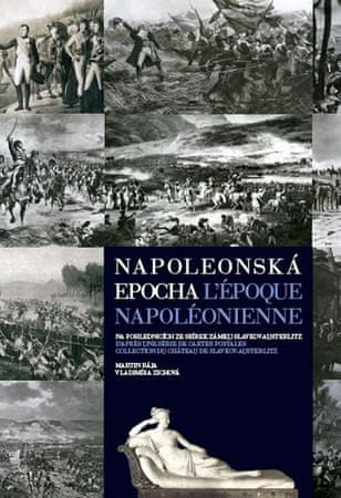 Rája Martin, Zichová Vladimíra: Napoleonská epocha / L`époque Napoléonienne