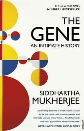 Mukherjee Siddhartha: The Gene : An Intimate History