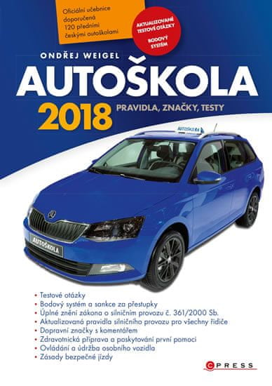Weigel Ondřej: Autoškola 2018 - Pravidla, značky, testy