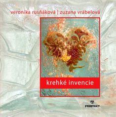 Rusňáková, Zuzana Vrábelová Veronika: Krehké invencie