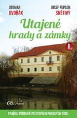 Dvořák Otomar, Snětivý Josef Pepson,: Utajené hrady a zámky II. aneb Prahou podruhé po stopách pansk