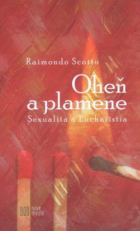 Scotto Raimondo: Oheň a plamene