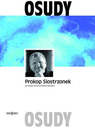 Siostrzonek Prokop: Petr Prokop Siostrzonek - arciopat břevnovského kláštera