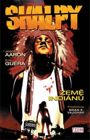Aaron Jason, Guéra R. M.,: Skalpy 1 - Země indiánů