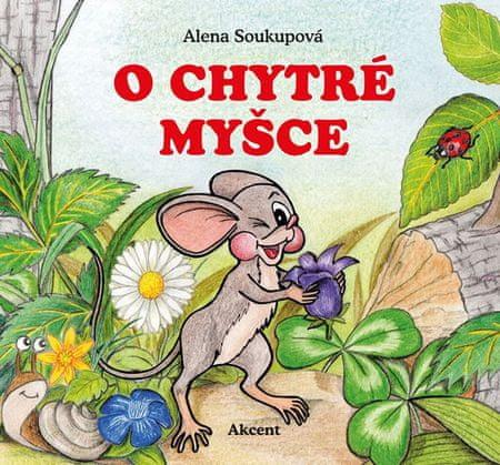 Soukupová Alena: O chytré myšce