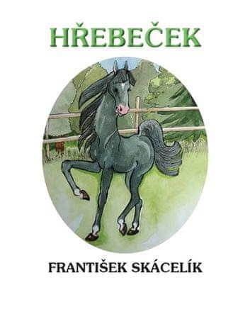 Skácelík František: Hřebeček