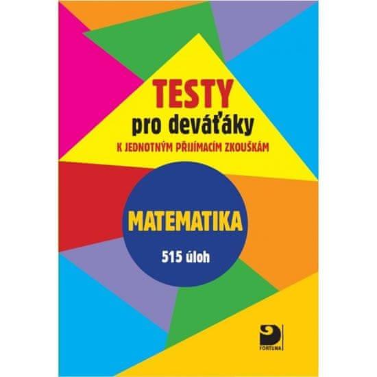 Dytrych Martin: Testy pro deváťáky k jednotným přijímacím zkouškám - Matematika