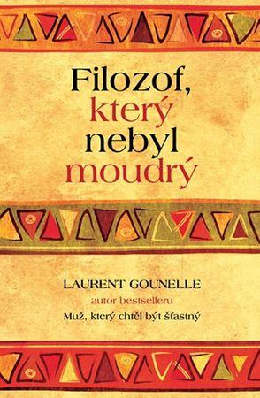 Gounelle Laurent: Filozof, který nebyl moudrý