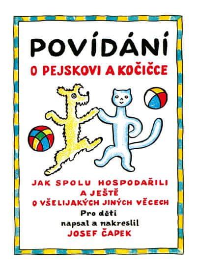 Čapek Josef: Povídání o pejskovi a kočičce