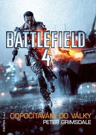 Grimsdale Peter: Battlefield 4 - Odpočítávání do války