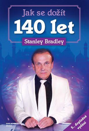Bradley Stanley: Jak se dožít 140 let