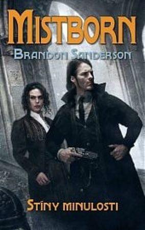 Sanderson Brandon: Mistborn 5 - Stíny minulosti