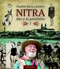 Bárta a kolektív Vladimír: NITRA – Ako si ťa pamätáme 1