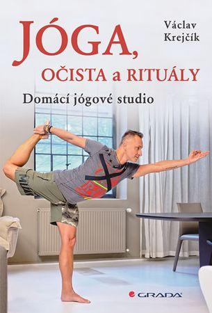Krejčík Václav: Jóga, očista a rituály - Domácí jógové studio
