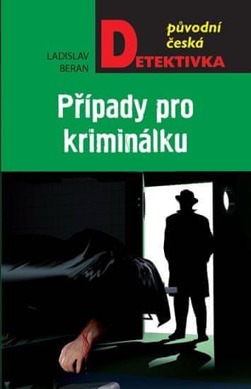 Beran Ladislav: Případy pro kriminálku
