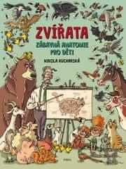Kucharská Nikola: ZVÍŘATA. Zábavná anatomie pro děti