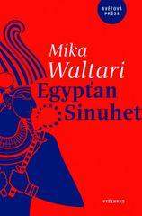 Waltari Mika: Egypťan Sinuhet - Patnáct knih ze života lékaře Sinuheta