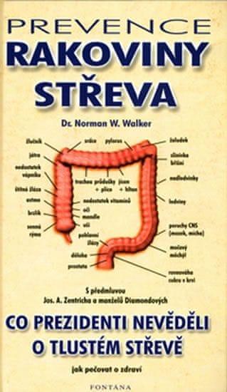 Walker Norman W.: Prevence rakoviny střeva - Co prezidenti nevěděli o tlustém střevě
