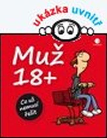 Kernbach Michael, Fernandez Miguel,: Muž 18+ - Co už nemusí řešit