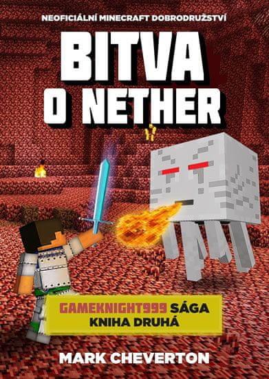 Cheverton Mark: Bitva o Nether (Gameknight999 sága 2)